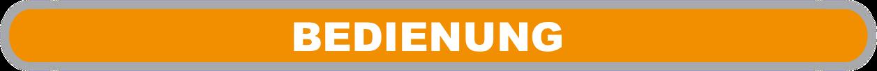 """orangefarbene Fläche mit weißer Beschriftung """"Bedienung"""""""