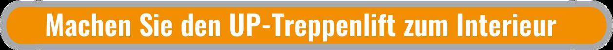 """orangefarbene Fläche mit weißer Beschriftung """"Machen Sie den UP-Treppenlift zum Interieur"""""""
